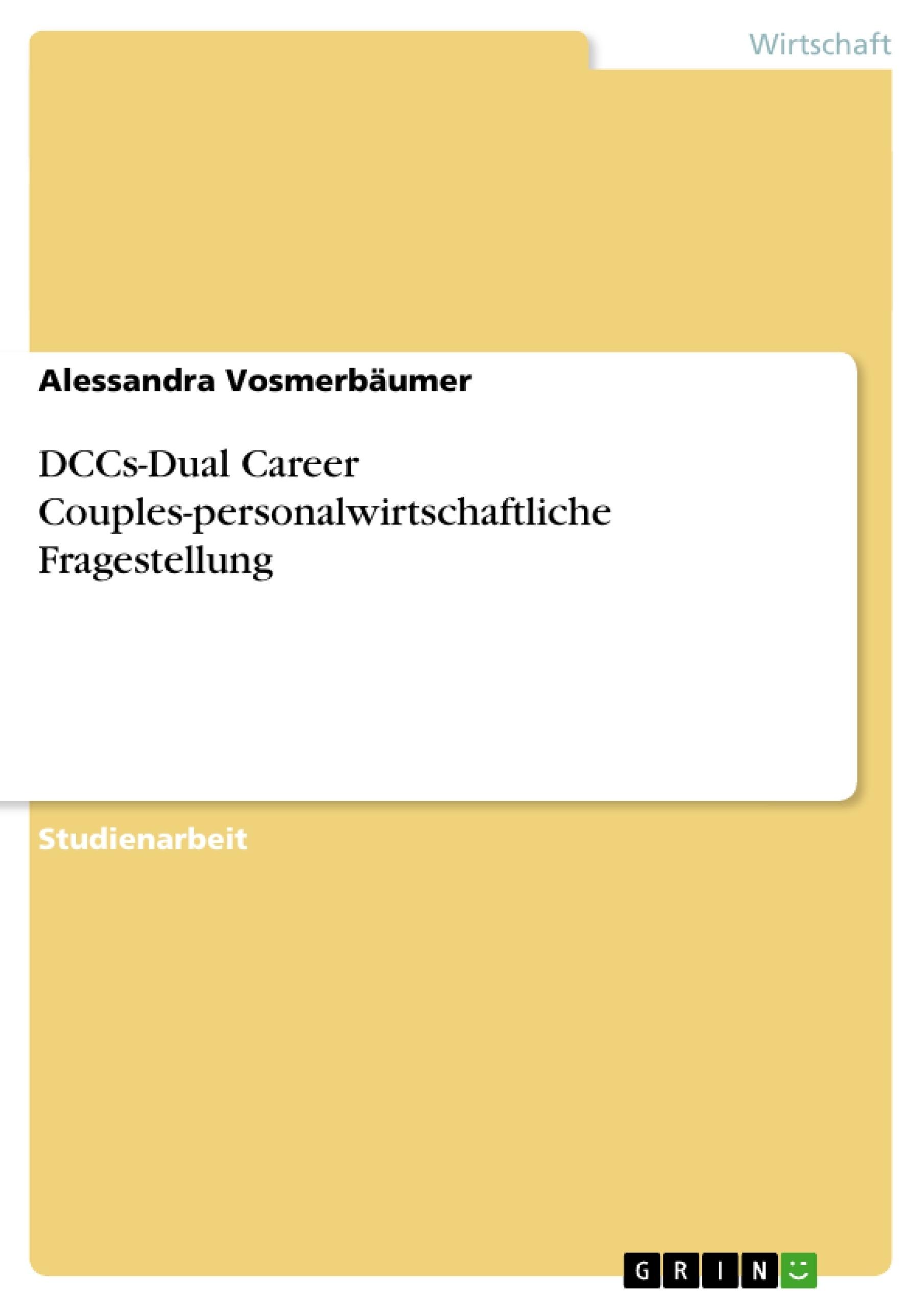 Titel: DCCs-Dual Career Couples-personalwirtschaftliche Fragestellung