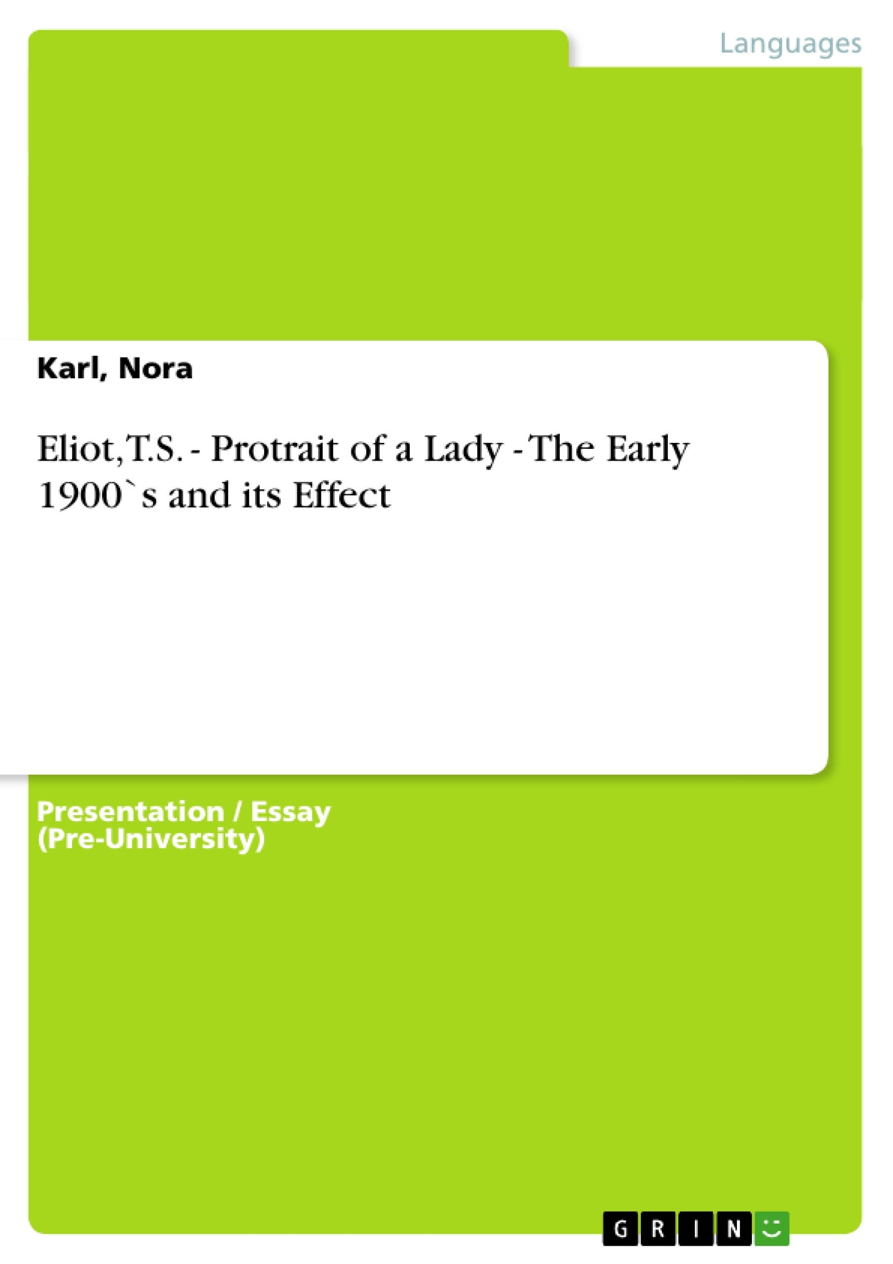 Title: Eliot, T.S. - Protrait of a Lady - The Early 1900`s and its Effect
