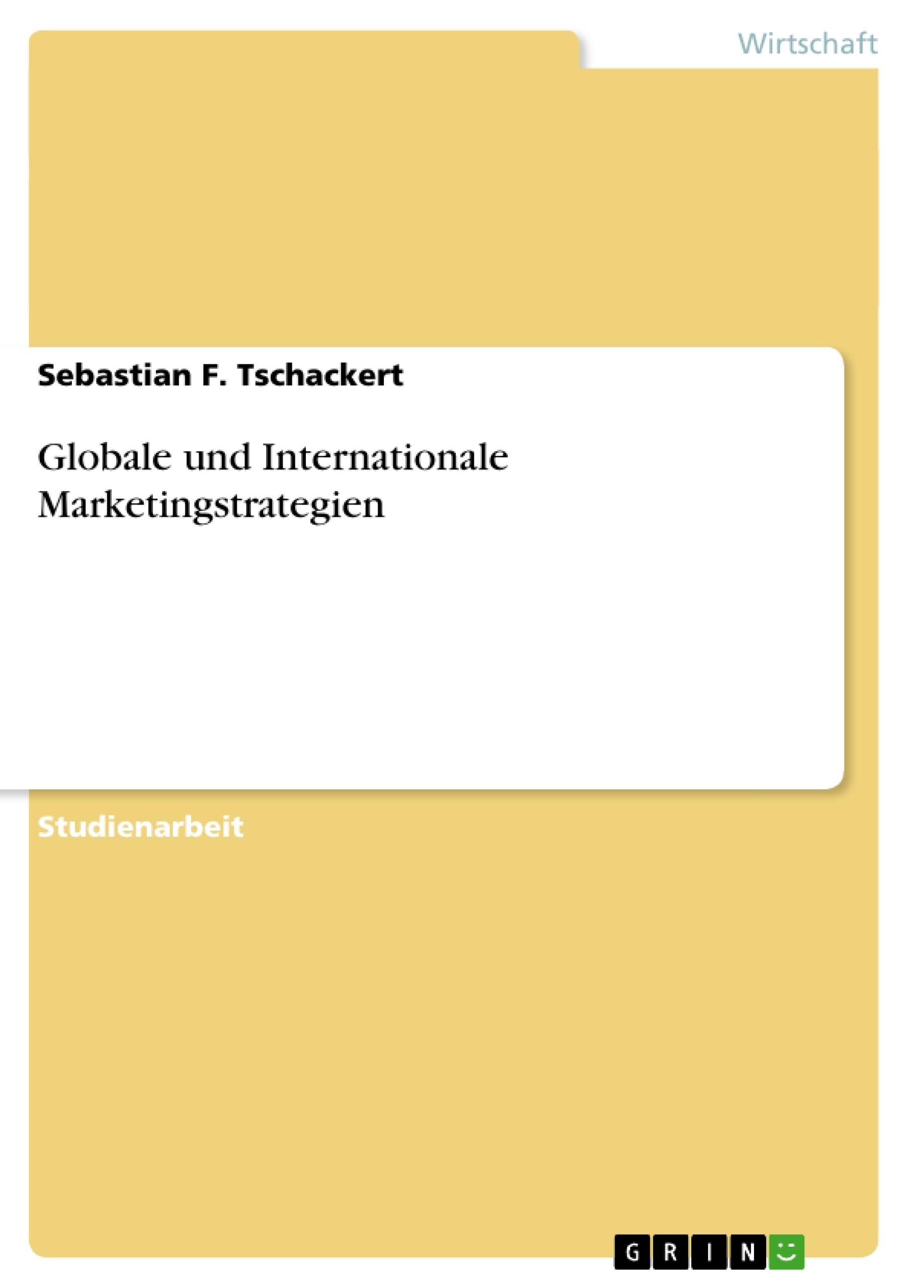 Titel: Globale und Internationale Marketingstrategien