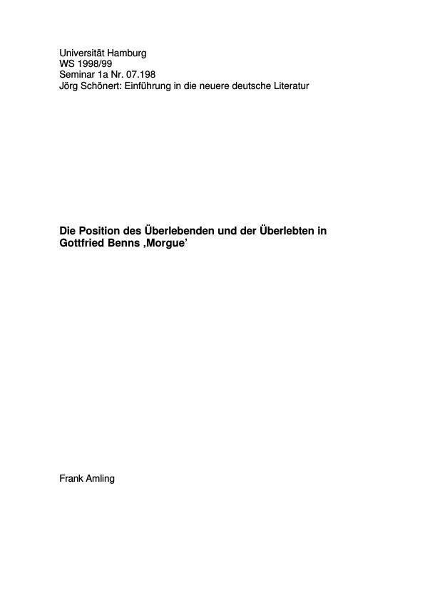 Titel: Die Position des Überlebenden und der Überlebten in Gottfried Benns `Morgue`