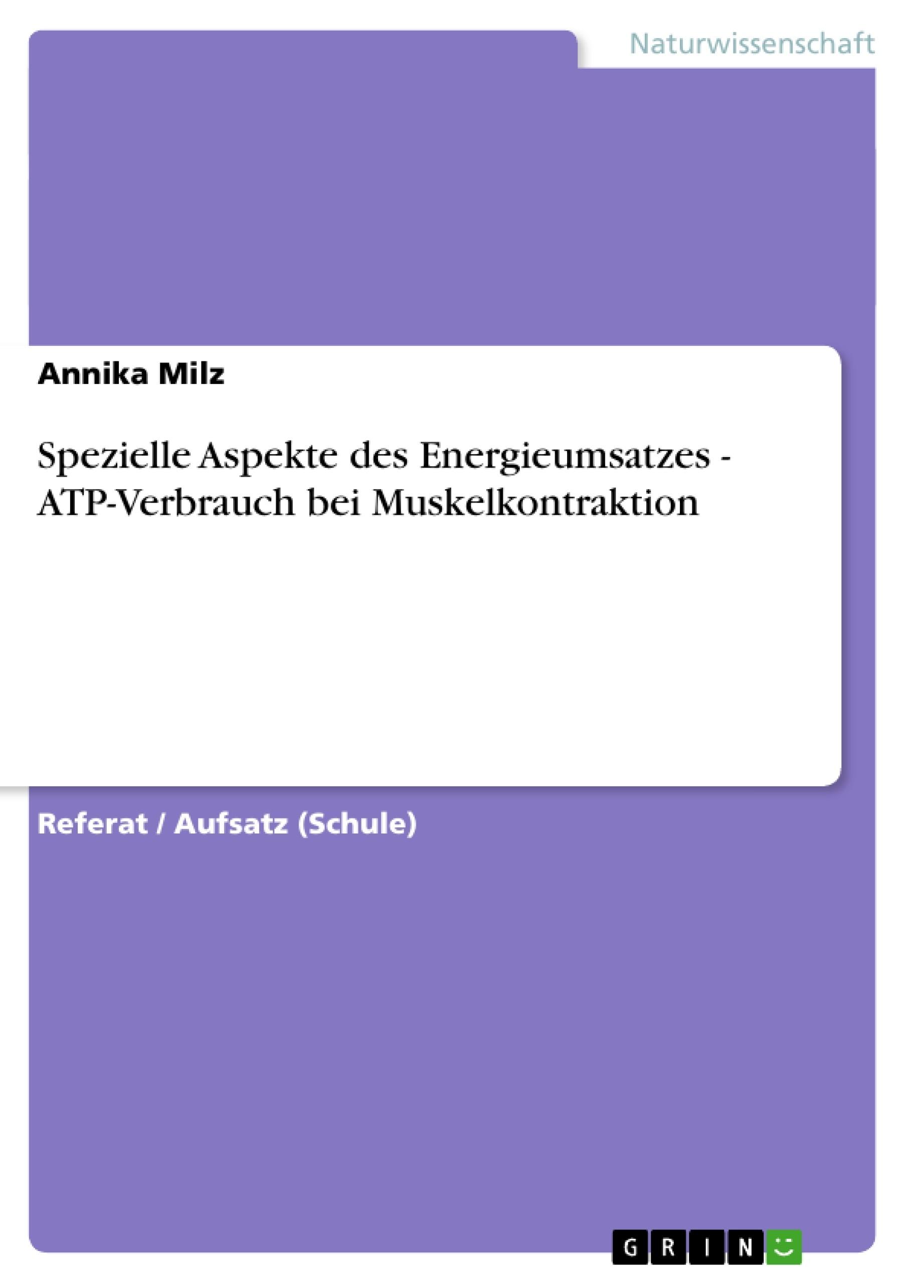 Titel: Spezielle Aspekte des Energieumsatzes - ATP-Verbrauch bei Muskelkontraktion