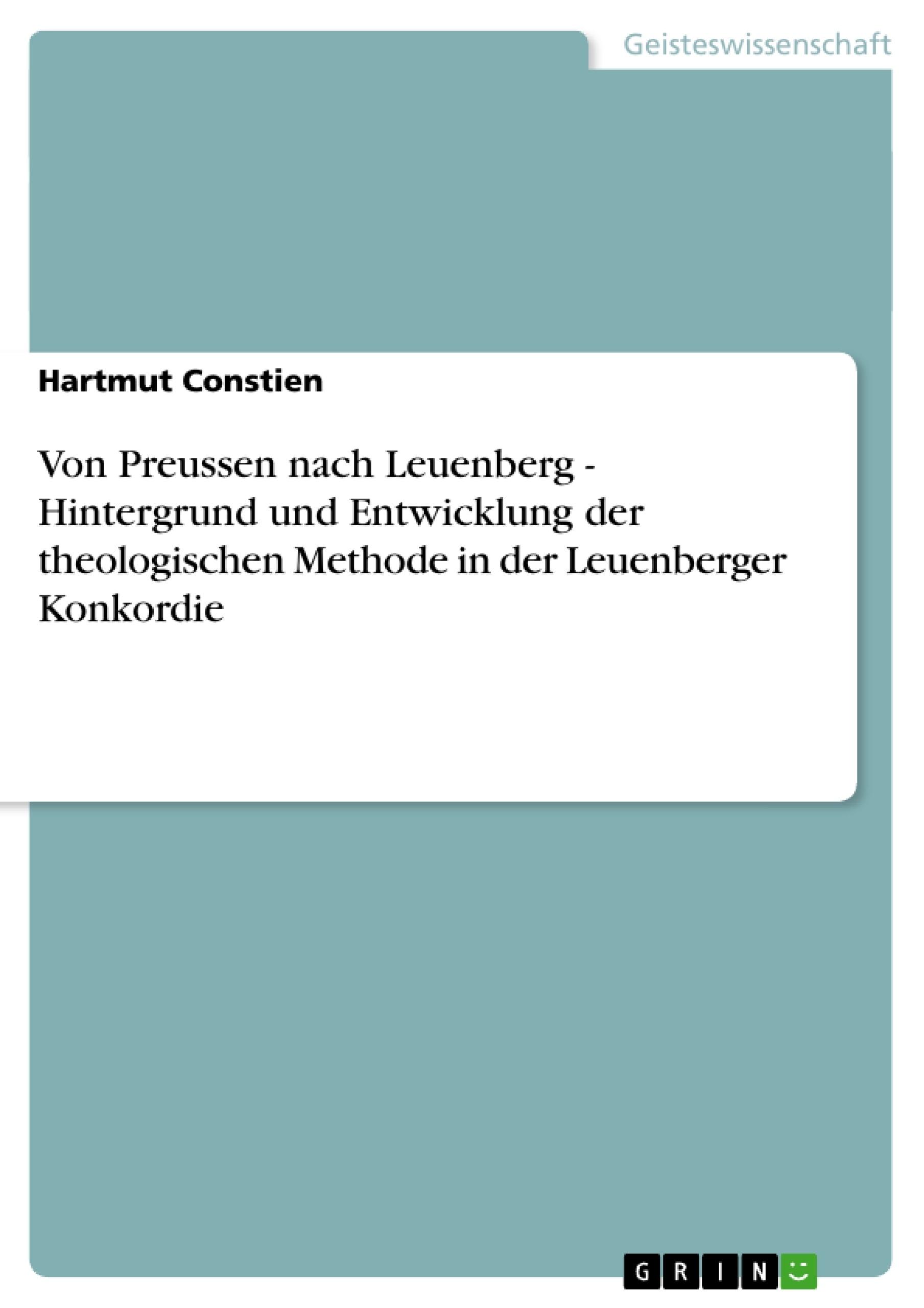 Titel: Von Preussen nach Leuenberg - Hintergrund und Entwicklung der theologischen Methode in der Leuenberger Konkordie
