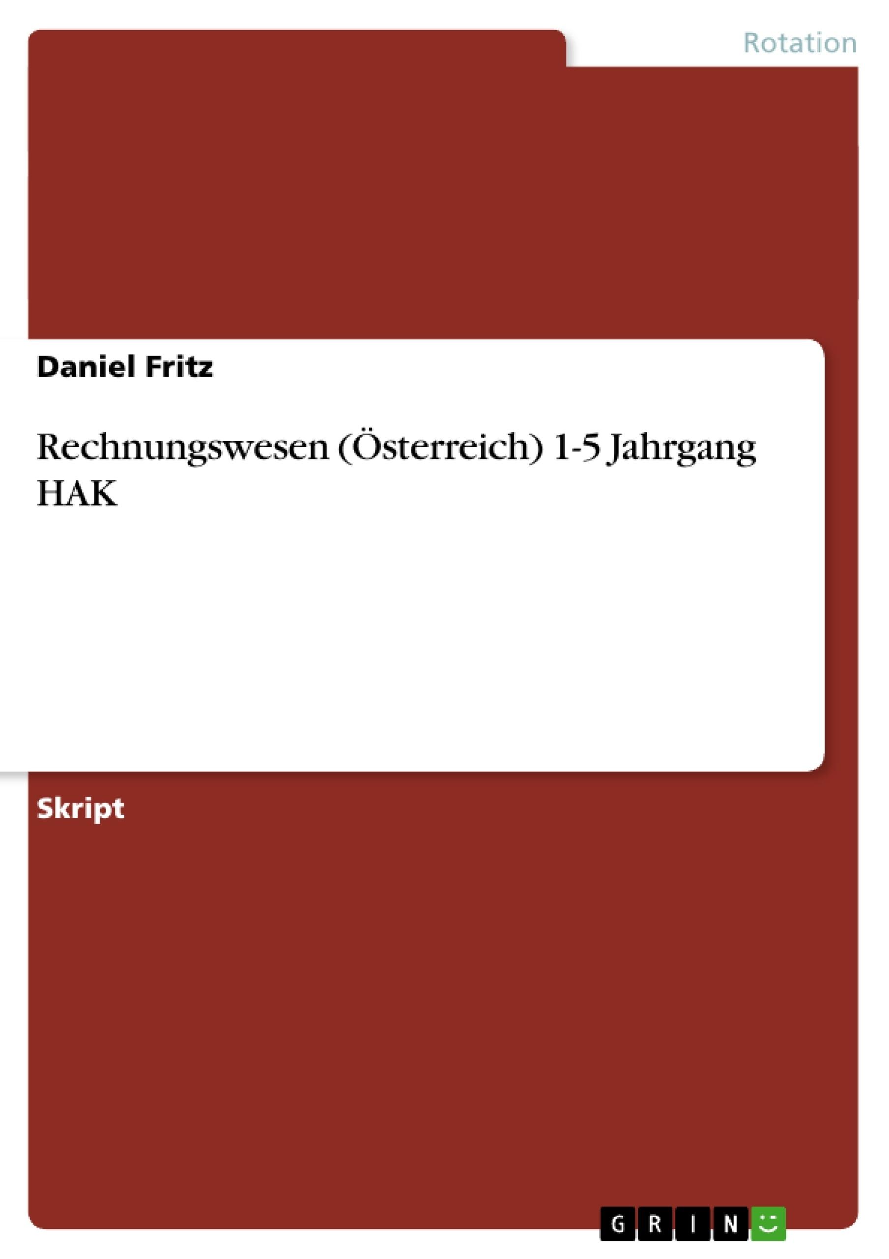 Titel: Rechnungswesen (Österreich) 1-5 Jahrgang HAK
