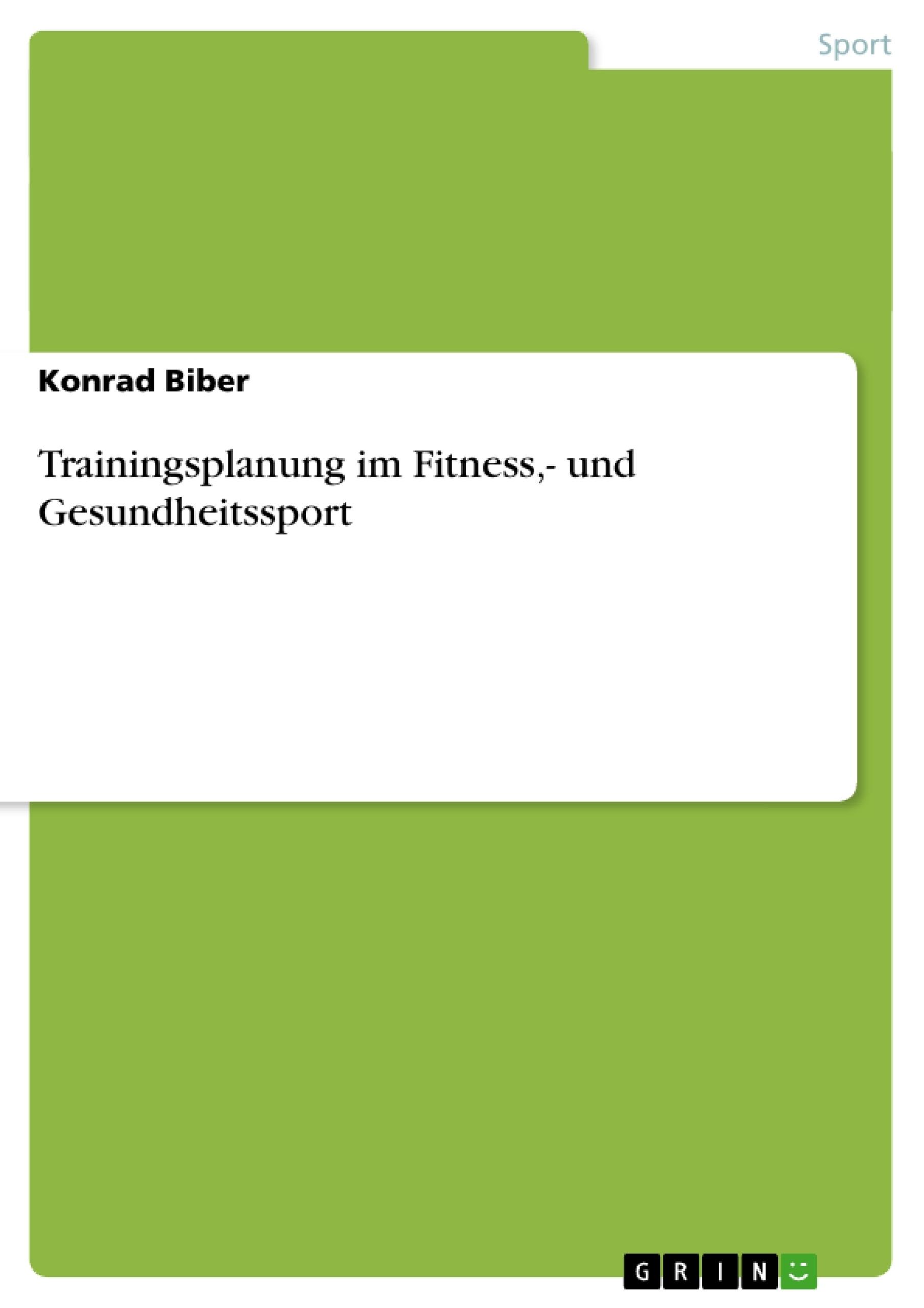 Titel: Trainingsplanung im Fitness,- und Gesundheitssport