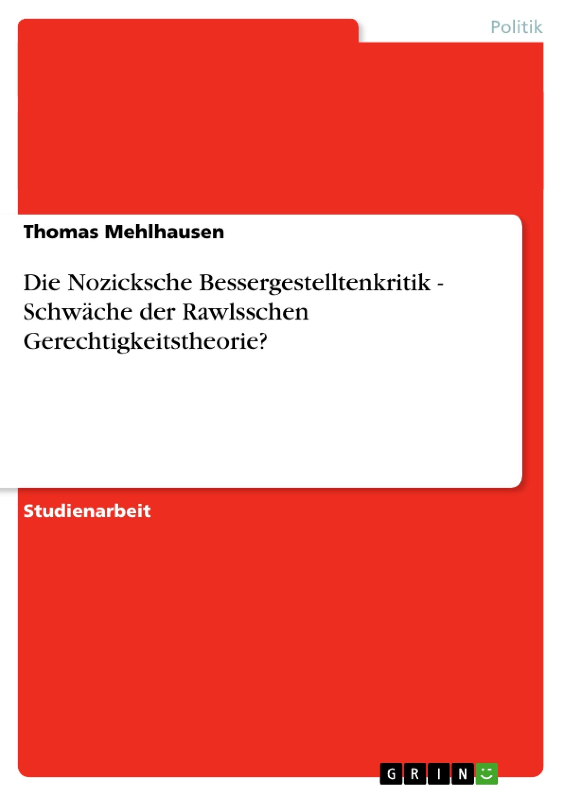 Titel: Die Nozicksche Bessergestelltenkritik - Schwäche der Rawlsschen Gerechtigkeitstheorie?