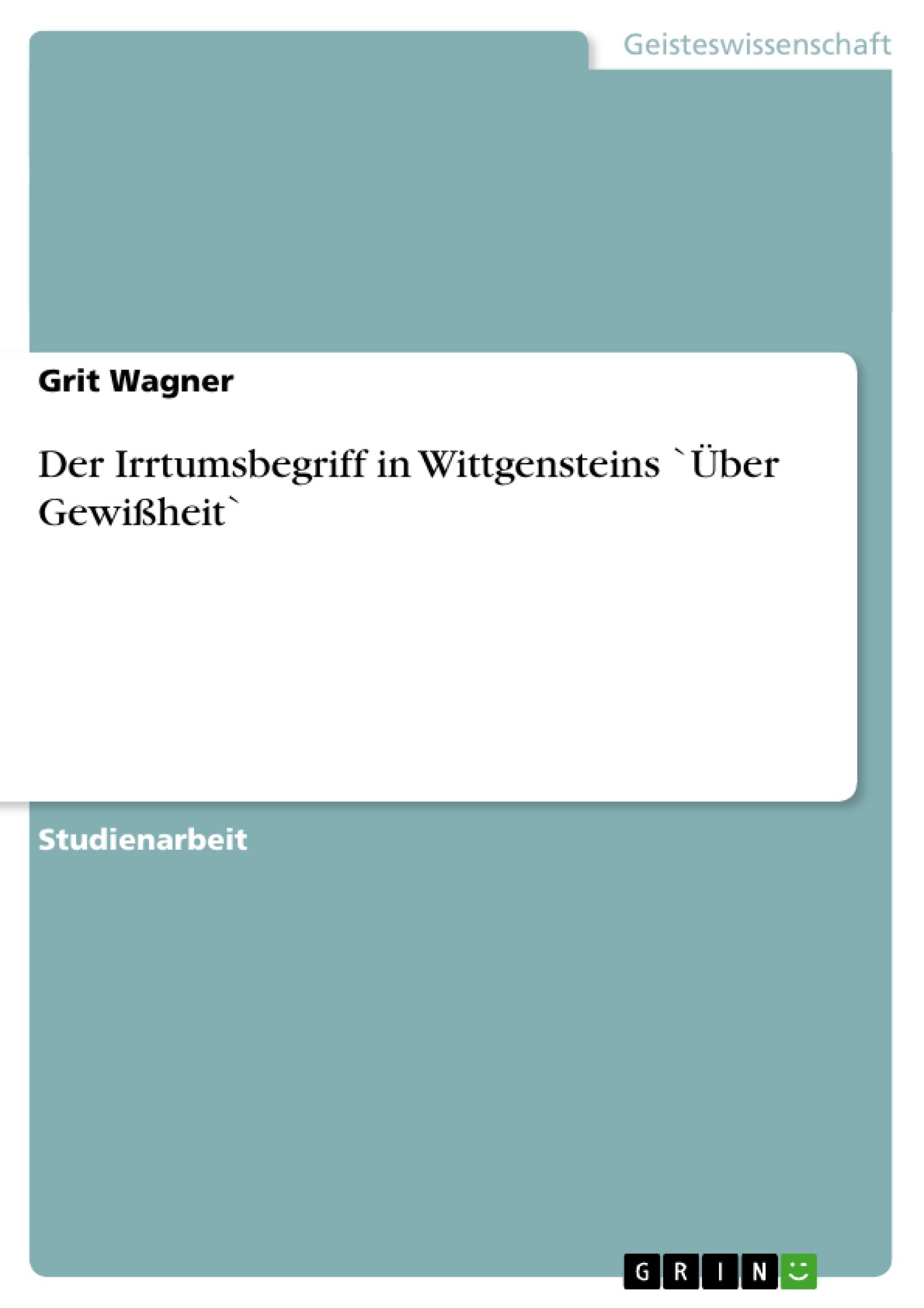 Titel: Der Irrtumsbegriff in Wittgensteins `Über Gewißheit`