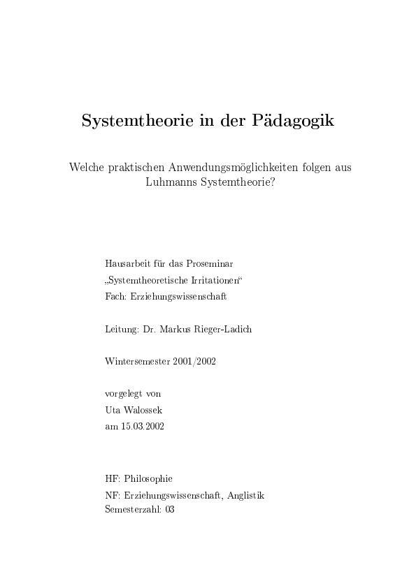 Titel: Systemtheorie in der Pädagogik. Welche praktischen Anwendungsmöglichkeiten folgen aus Luhmanns Systemtheorie?