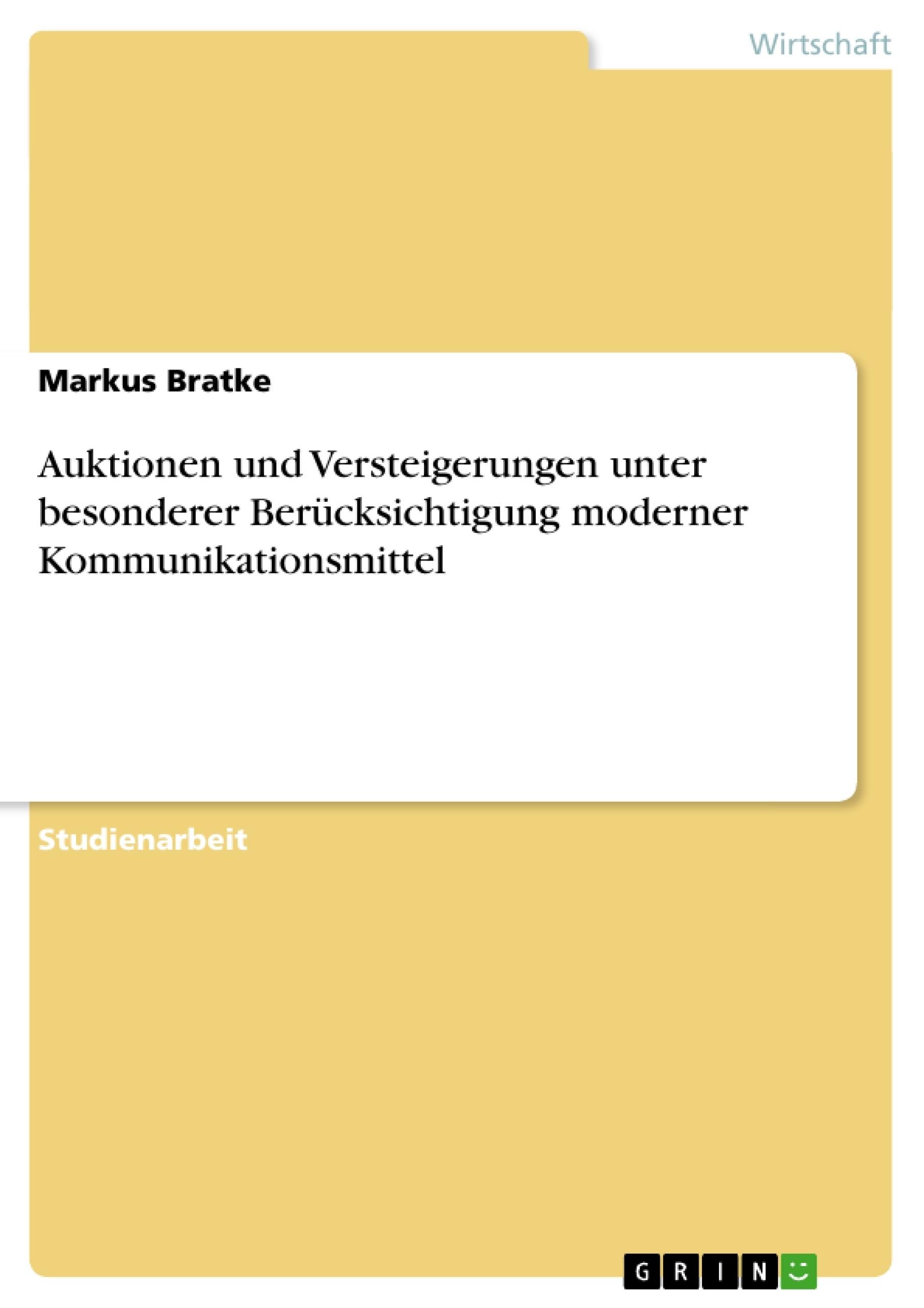 Titel: Auktionen und Versteigerungen unter besonderer Berücksichtigung moderner Kommunikationsmittel