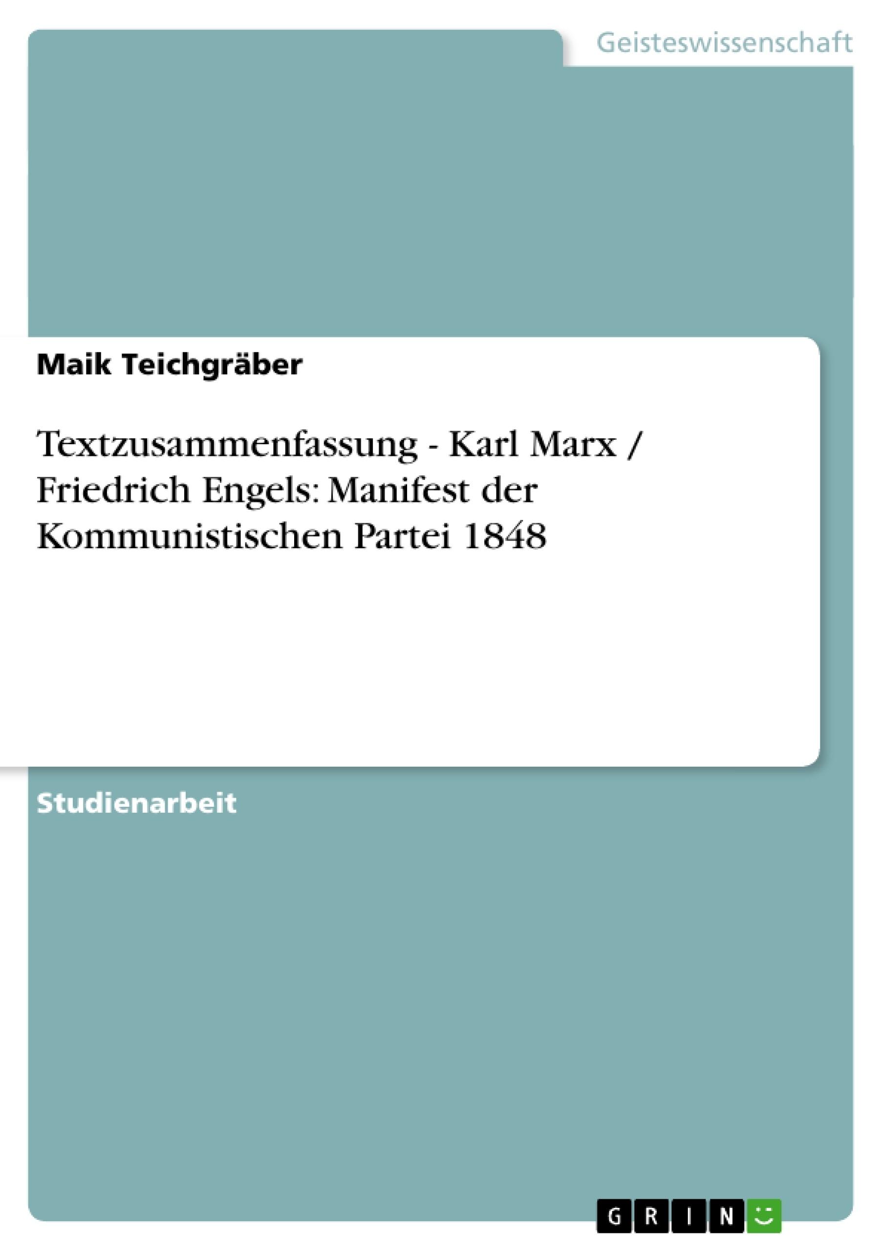 Titel: Textzusammenfassung - Karl Marx / Friedrich Engels: Manifest der Kommunistischen Partei 1848