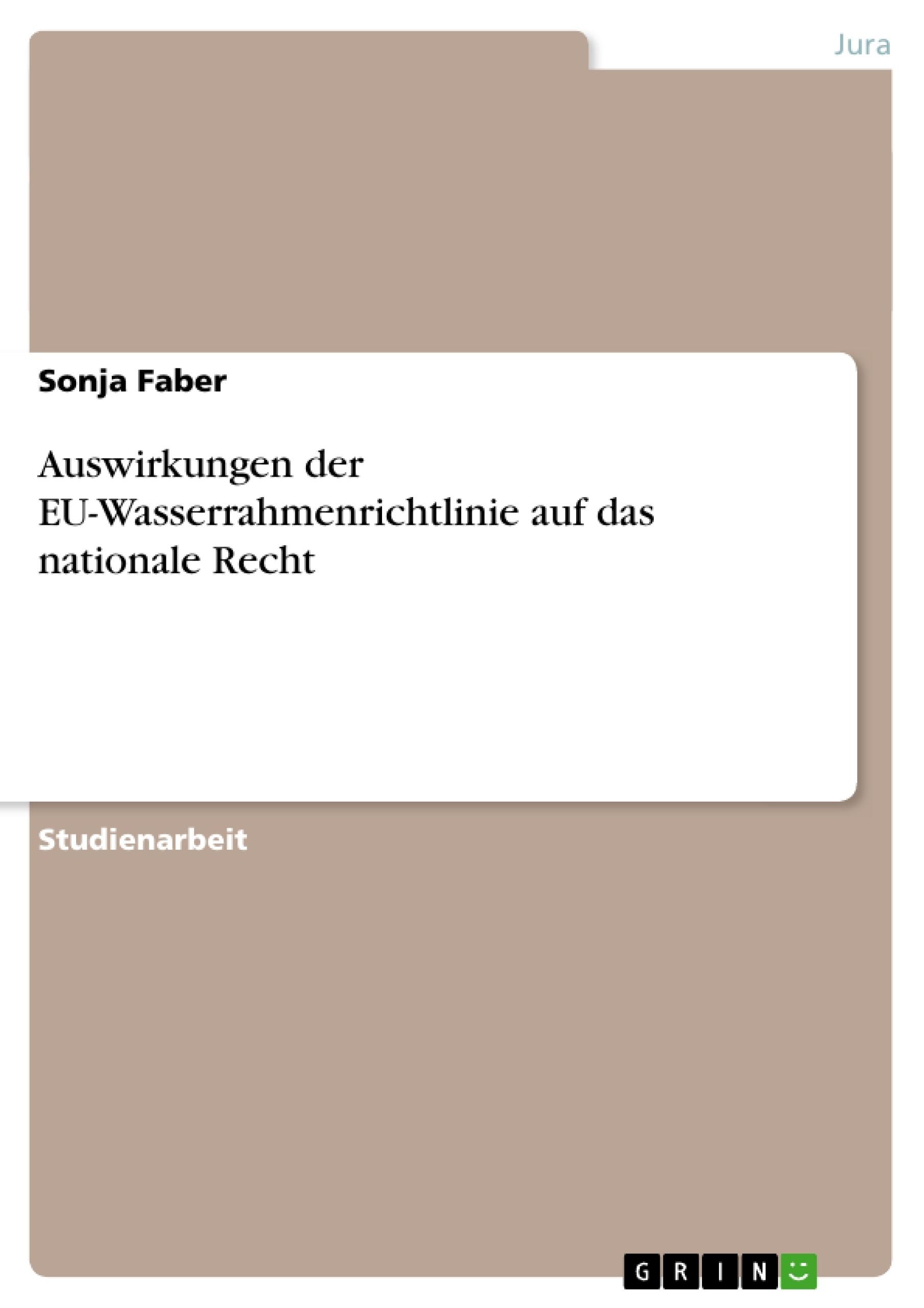 Titel: Auswirkungen der EU-Wasserrahmenrichtlinie auf das nationale Recht