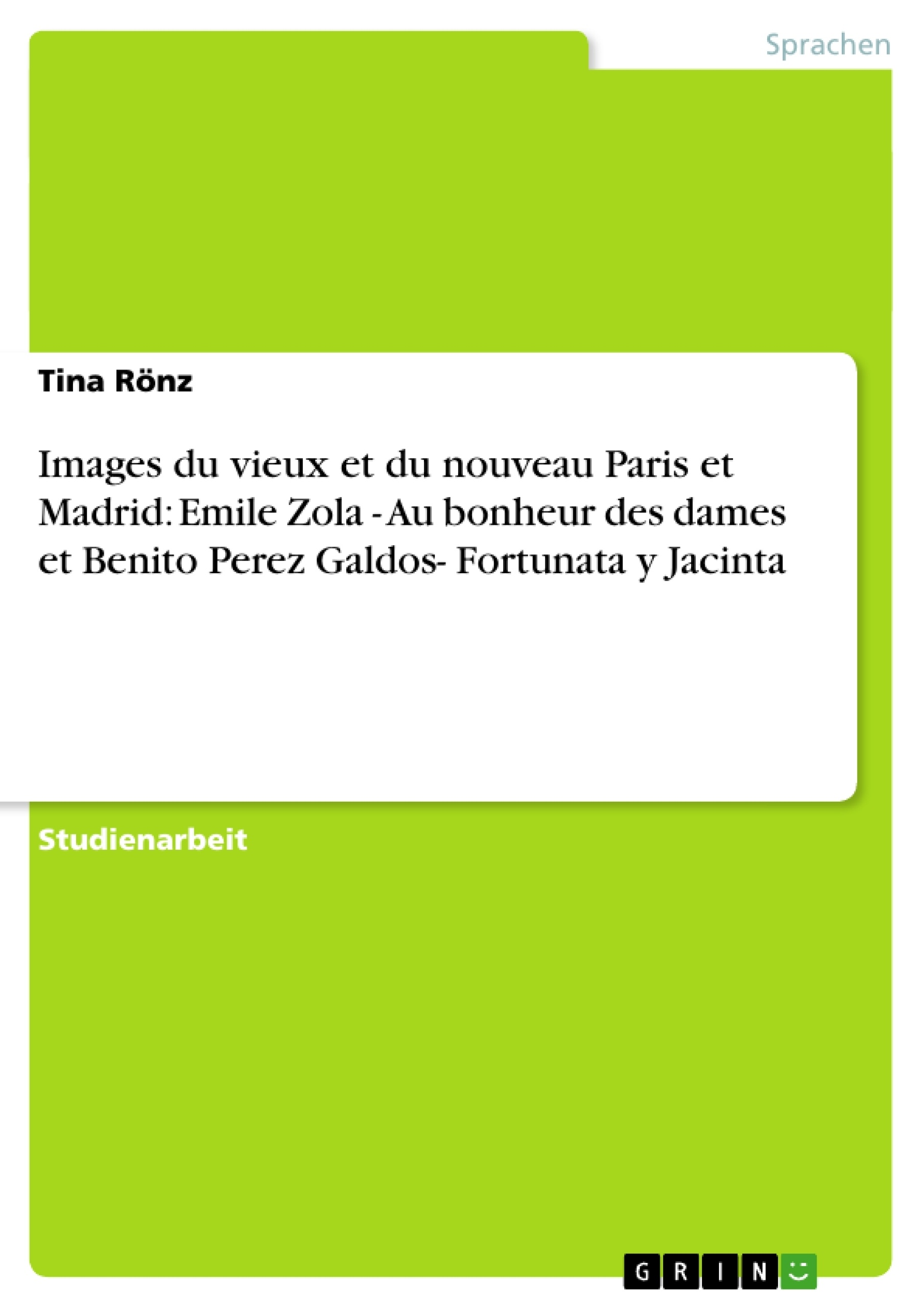 Titel: Images du vieux et du nouveau Paris et Madrid: Emile Zola - Au bonheur des dames et Benito Perez Galdos- Fortunata y Jacinta