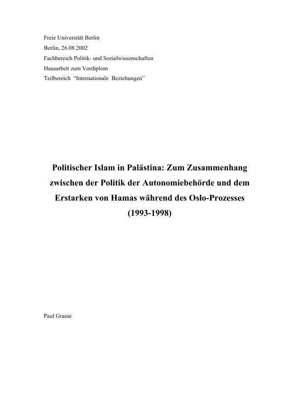 Titel: Politischer Islam in Palästina: Zum Zusammenhang zwischen der Politik der Autonomiebehörde und dem Erstarken von Hamas während des Oslo-Prozesses (1993-1998)