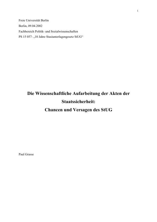 Titel: Die Wissenschaftliche Aufarbeitung der Akten der Staatssicherheit: Chancen und Versagen des StUG