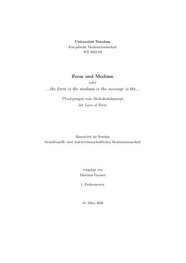 """Titel: Form und Medium oder ...the form is the medium is the message is the... -- Überlegungen zum Medialitätskonzept der """"Laws of Form"""""""