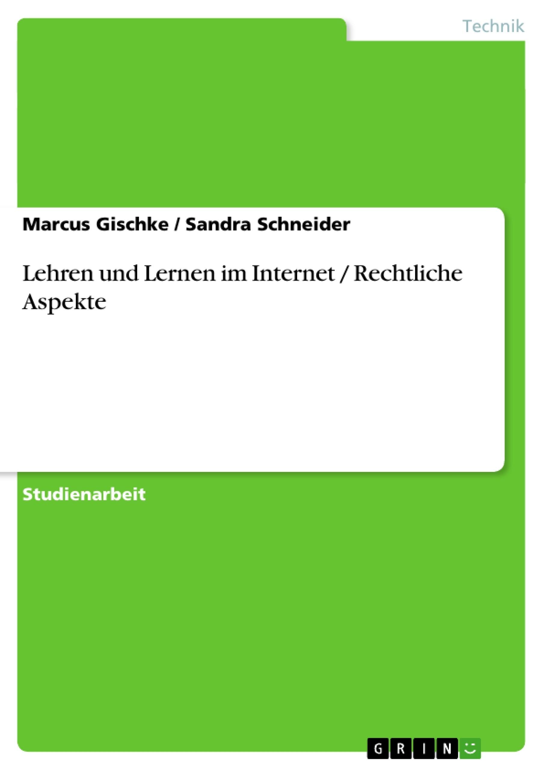 Titel: Lehren und Lernen im Internet / Rechtliche Aspekte
