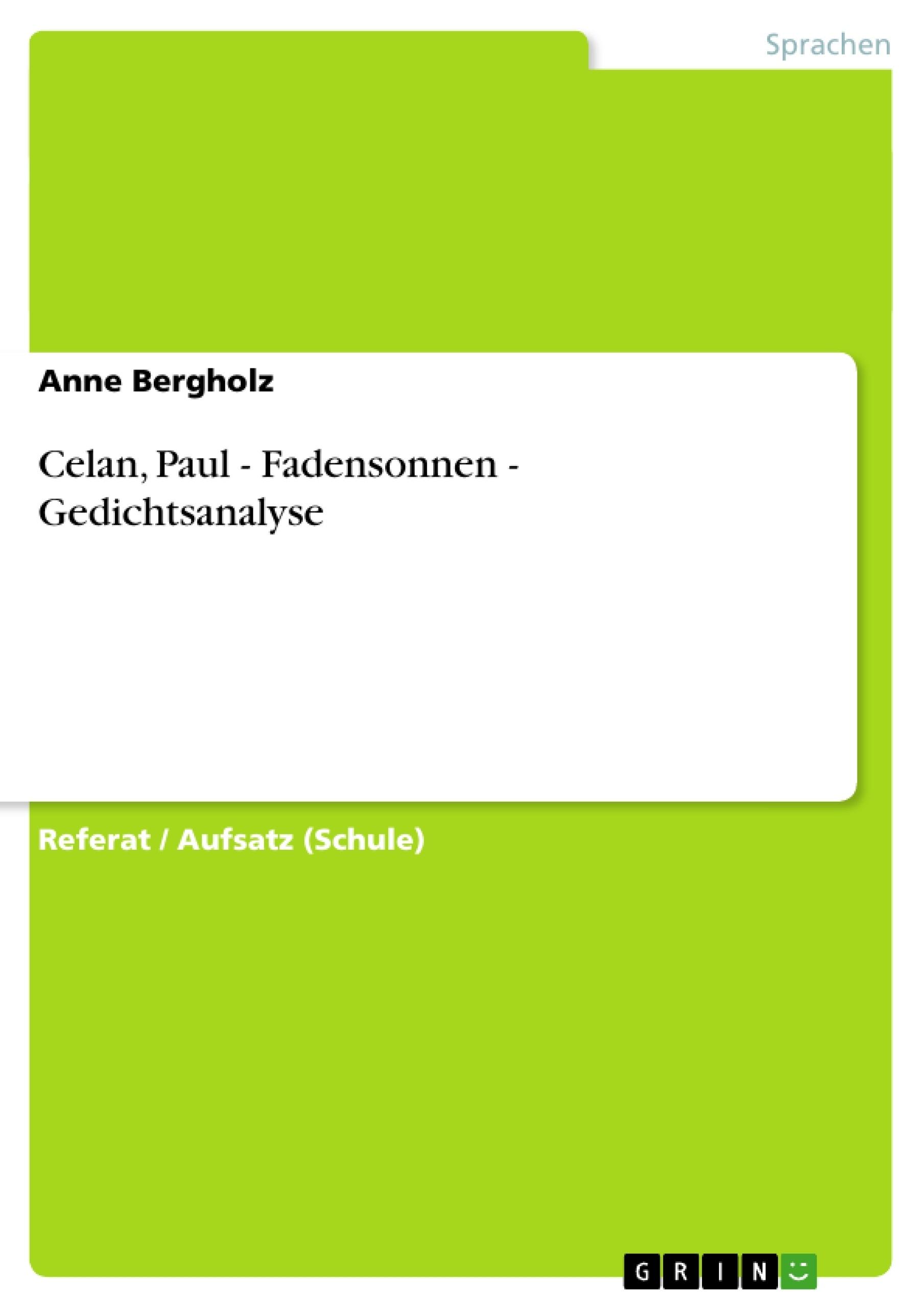 Titel: Celan, Paul - Fadensonnen - Gedichtsanalyse