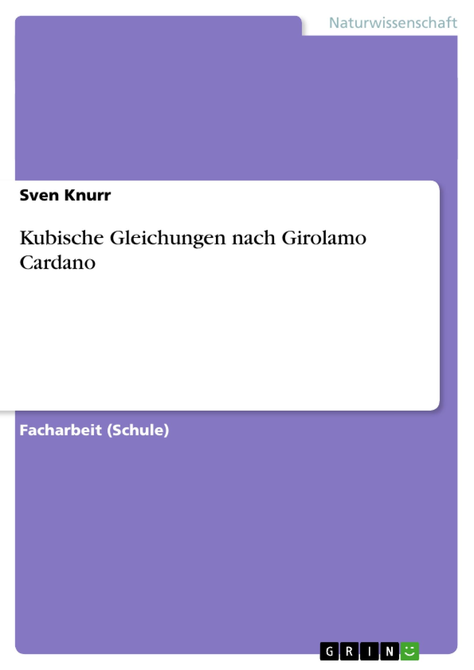 Titel: Kubische Gleichungen nach Girolamo Cardano