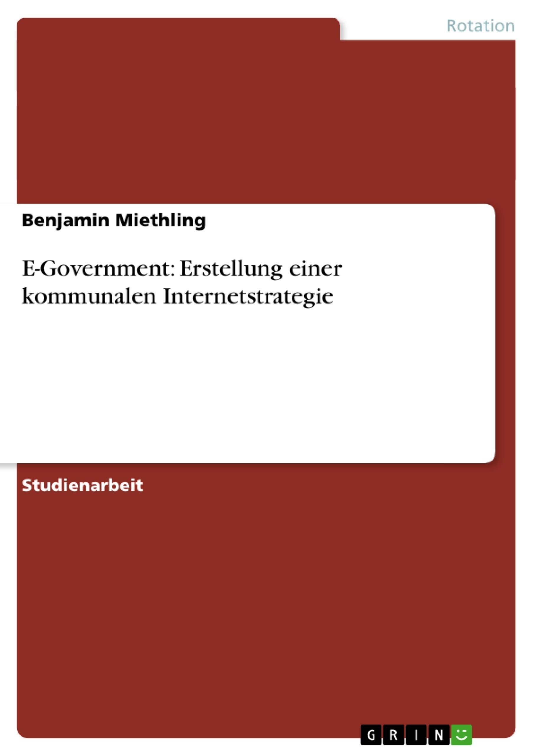 Titel: E-Government: Erstellung einer kommunalen Internetstrategie