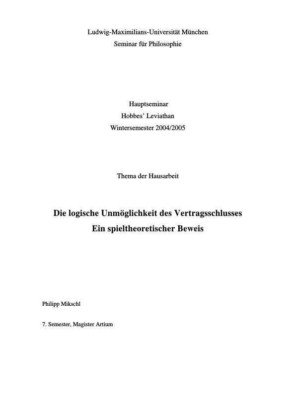 Titel: Die logische Unmöglichkeit des Vertragschlusses - Ein spieltheoretischer Beweis