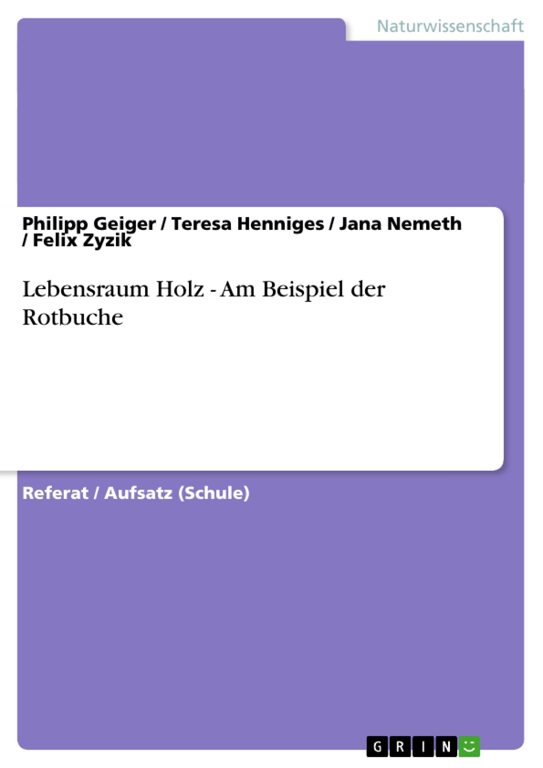 Titel: Lebensraum Holz - Am Beispiel der Rotbuche