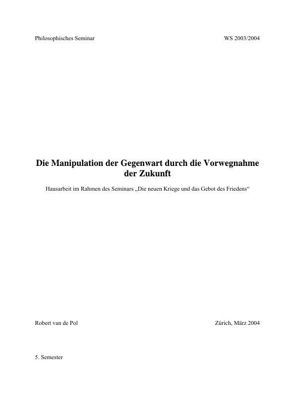 Titel: Die Manipulation der Gegenwart durch die Vorwegnahme der Zukunft