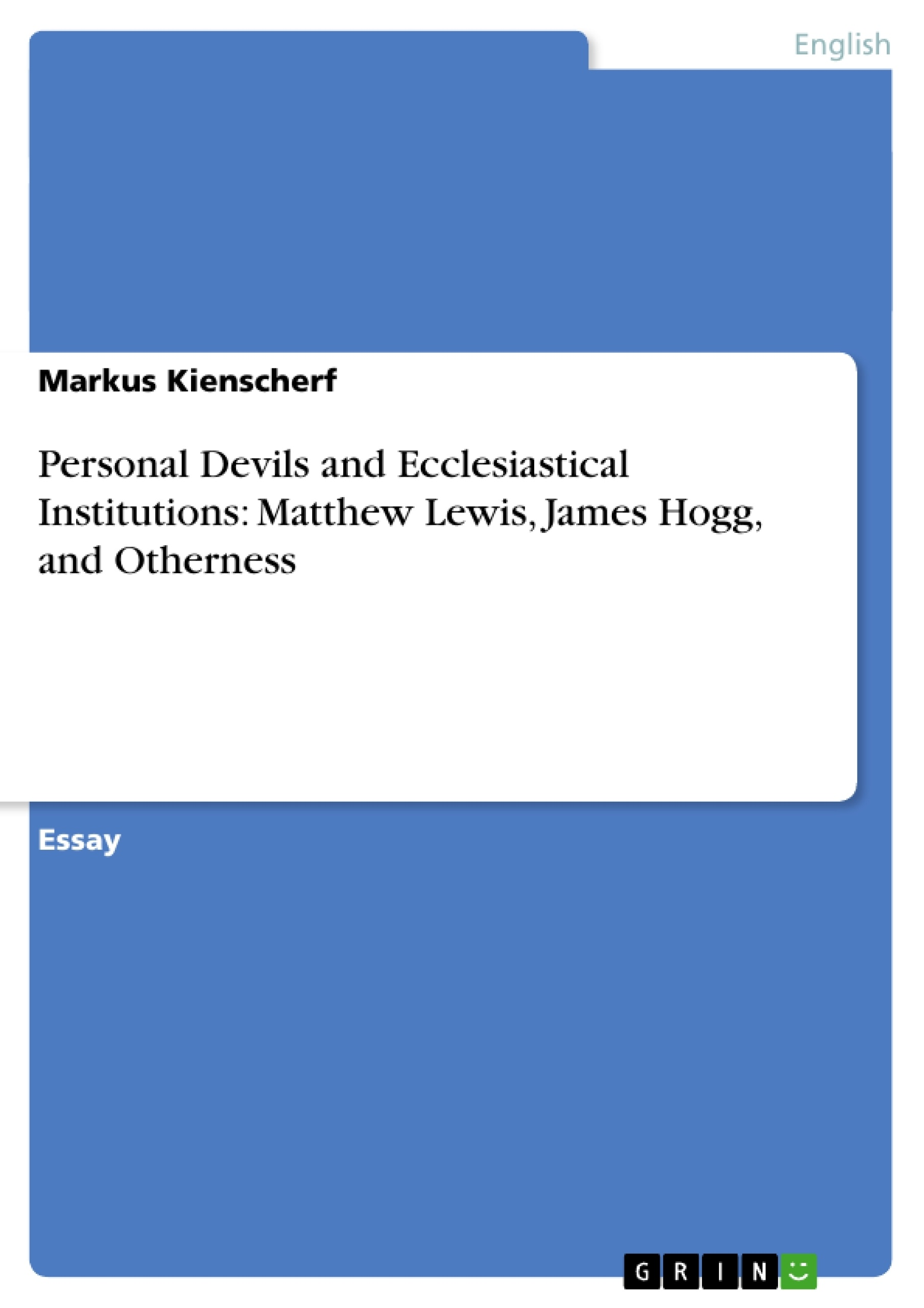 Title: Personal Devils and Ecclesiastical Institutions: Matthew Lewis, James Hogg, and Otherness