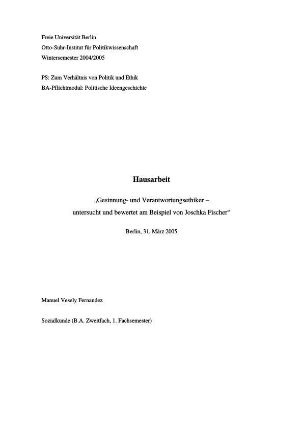 Titel: Gesinnung- und Verantwortungsethiker - untersucht und bewertet am Beispiel von Joschka Fischer