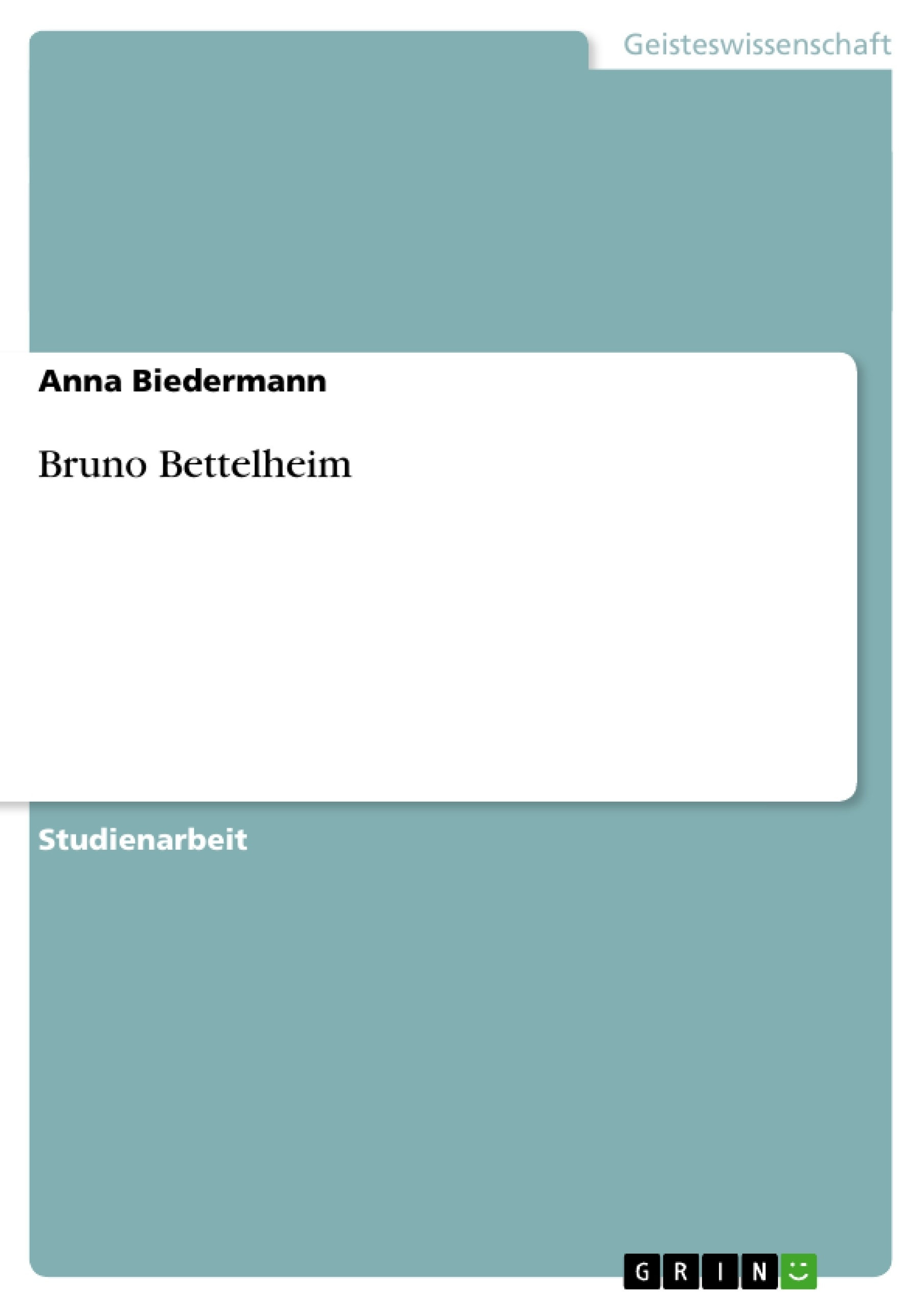 Titel: Bruno Bettelheim