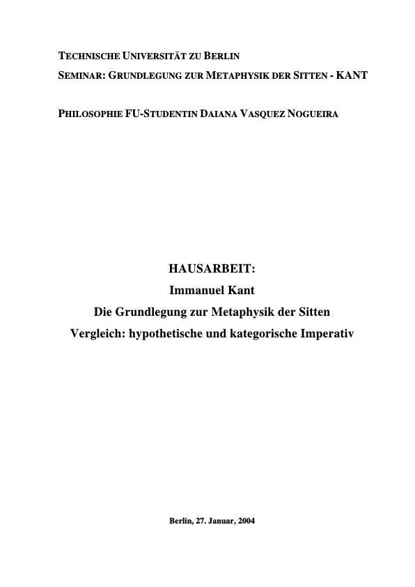 Titel: Die Grundlegung zur Metaphysik der Sitten - Vergleich: hypothetische und kategorische Imperativ