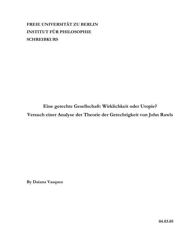 Titel: Eine gerechte Gesellschaft: Wirklichkeit oder Utopie? Versuch einer Analyse der Theorie der Gerechtigkeit von John Rawls