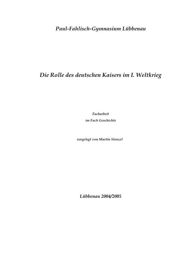 Titel: Die Rolle des deutschen Kaisers im ersten Weltkrieg
