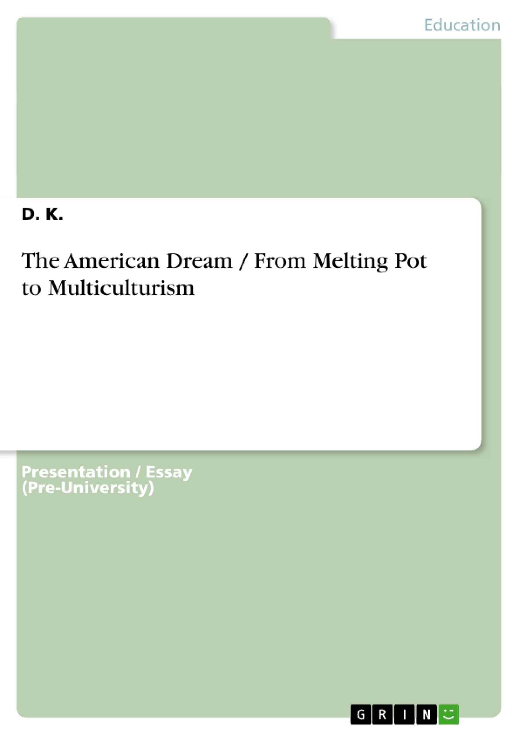Title: The American Dream / From Melting Pot to Multiculturism