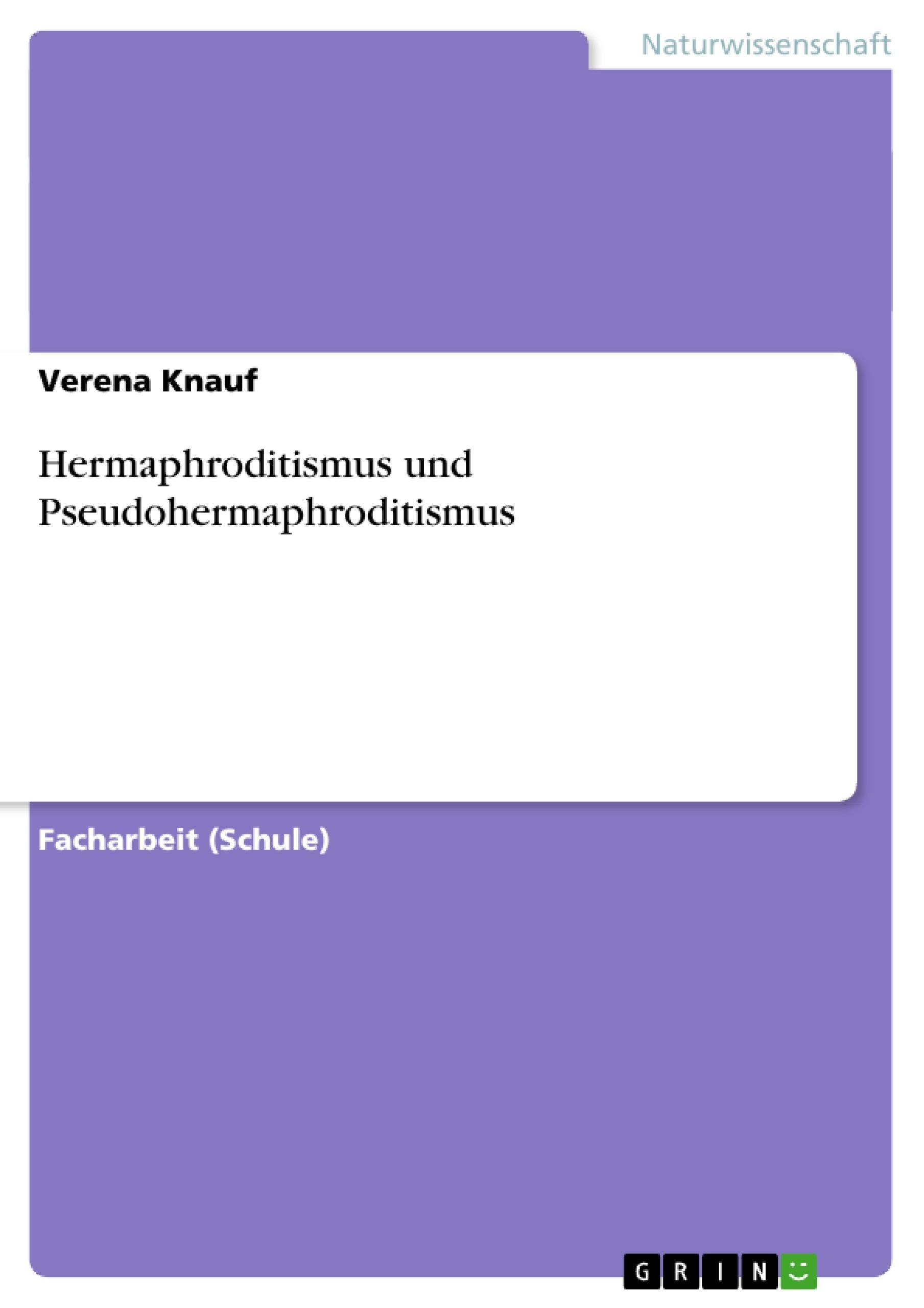 "HERMAPHRODITISMUS VERUS ""ECHTE ZWITTER"