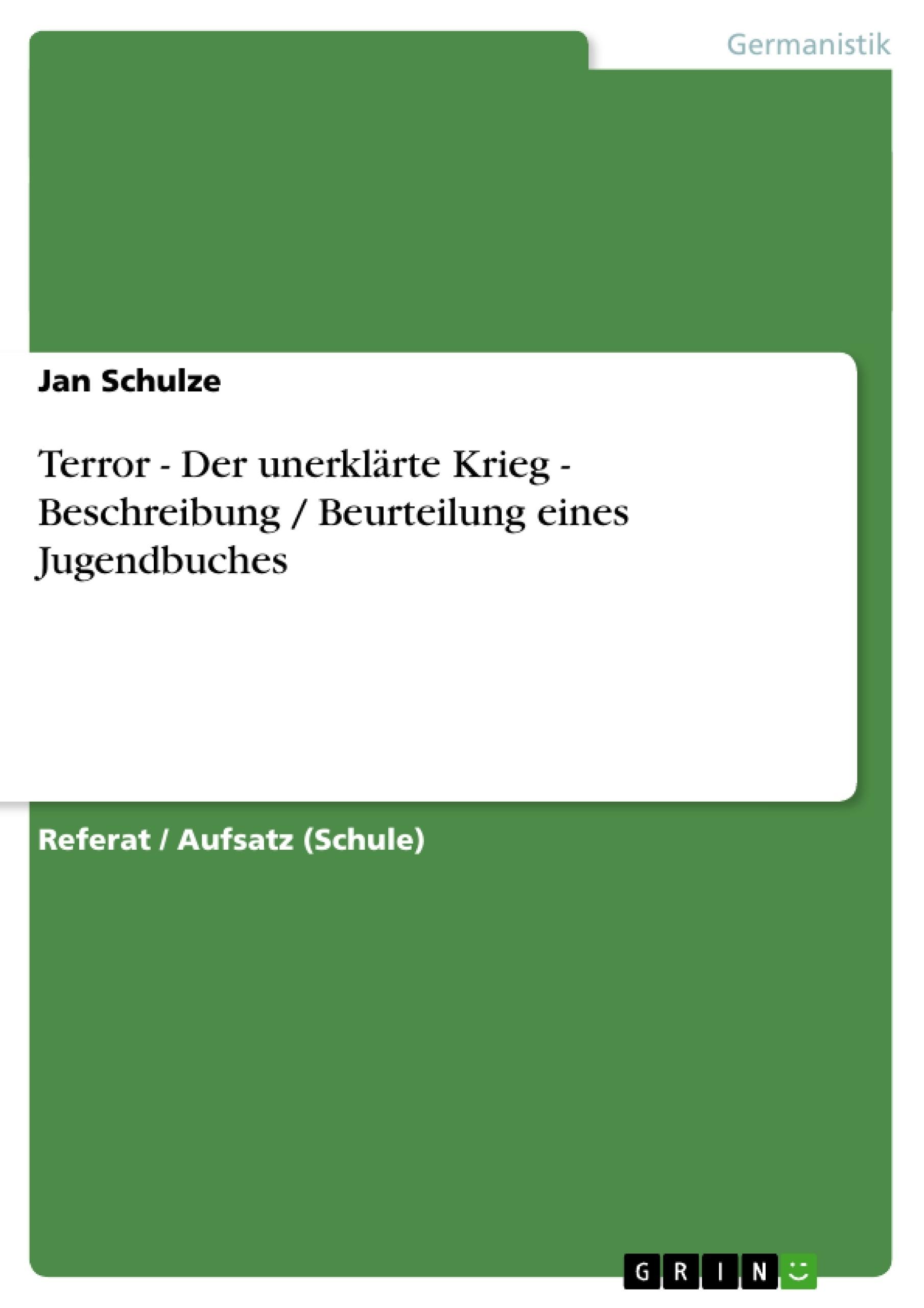 Titel: Terror - Der unerklärte Krieg  -  Beschreibung / Beurteilung eines Jugendbuches