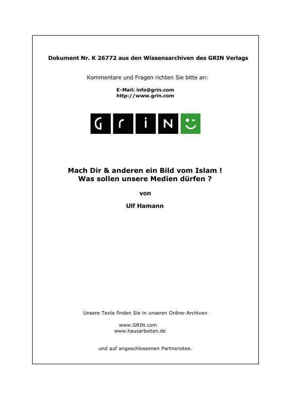 Titel: Mach Dir & anderen ein Bild vom Islam ! - Was sollen unsere Medien dürfen ?