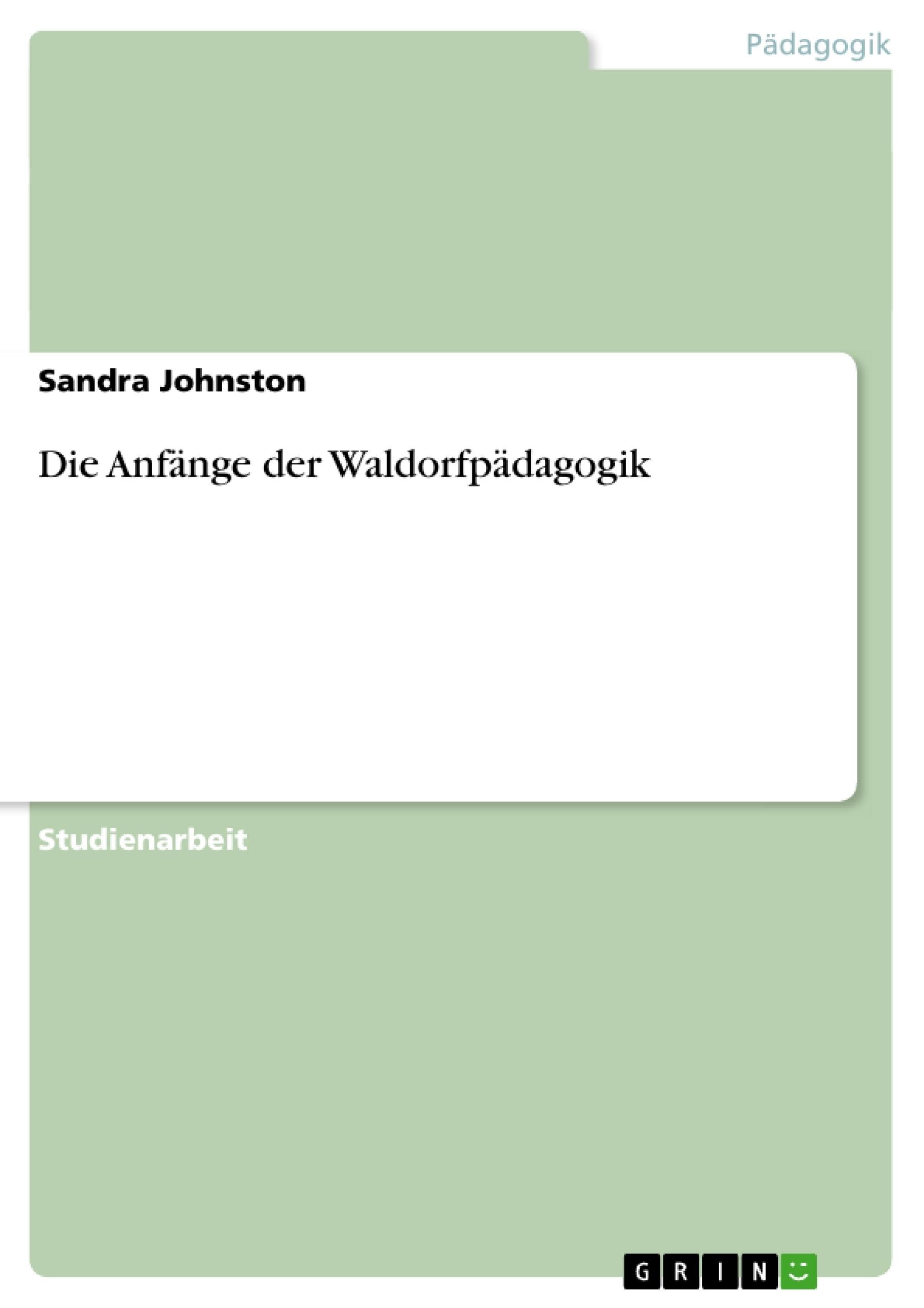 Titel: Die Anfänge der Waldorfpädagogik