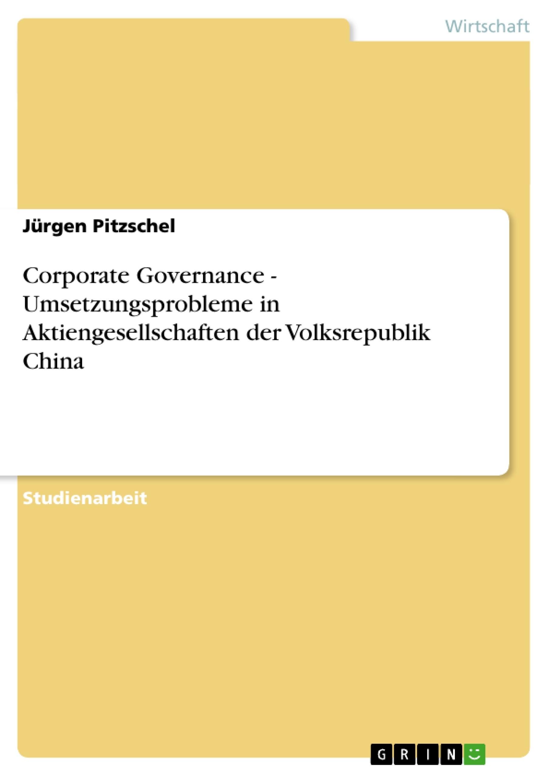 Titel: Corporate Governance - Umsetzungsprobleme in Aktiengesellschaften der Volksrepublik China