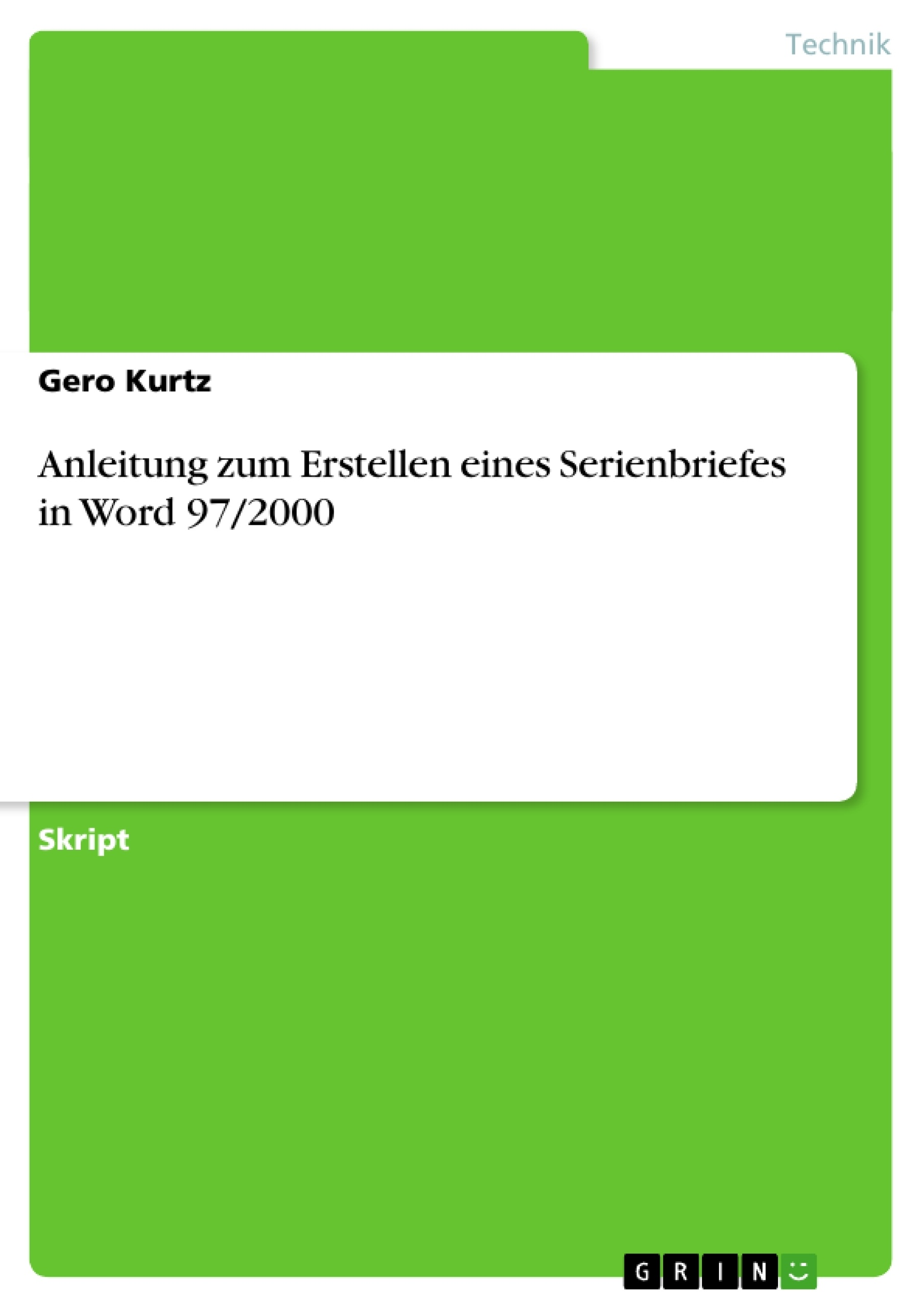 Titel: Anleitung zum Erstellen eines Serienbriefes in Word 97/2000