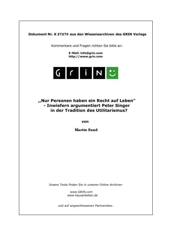 """Titel: ,,Nur Personen haben ein Recht auf Leben"""" - Inwiefern argumentiert Peter Singer in der Tradition des Utilitarismus?"""