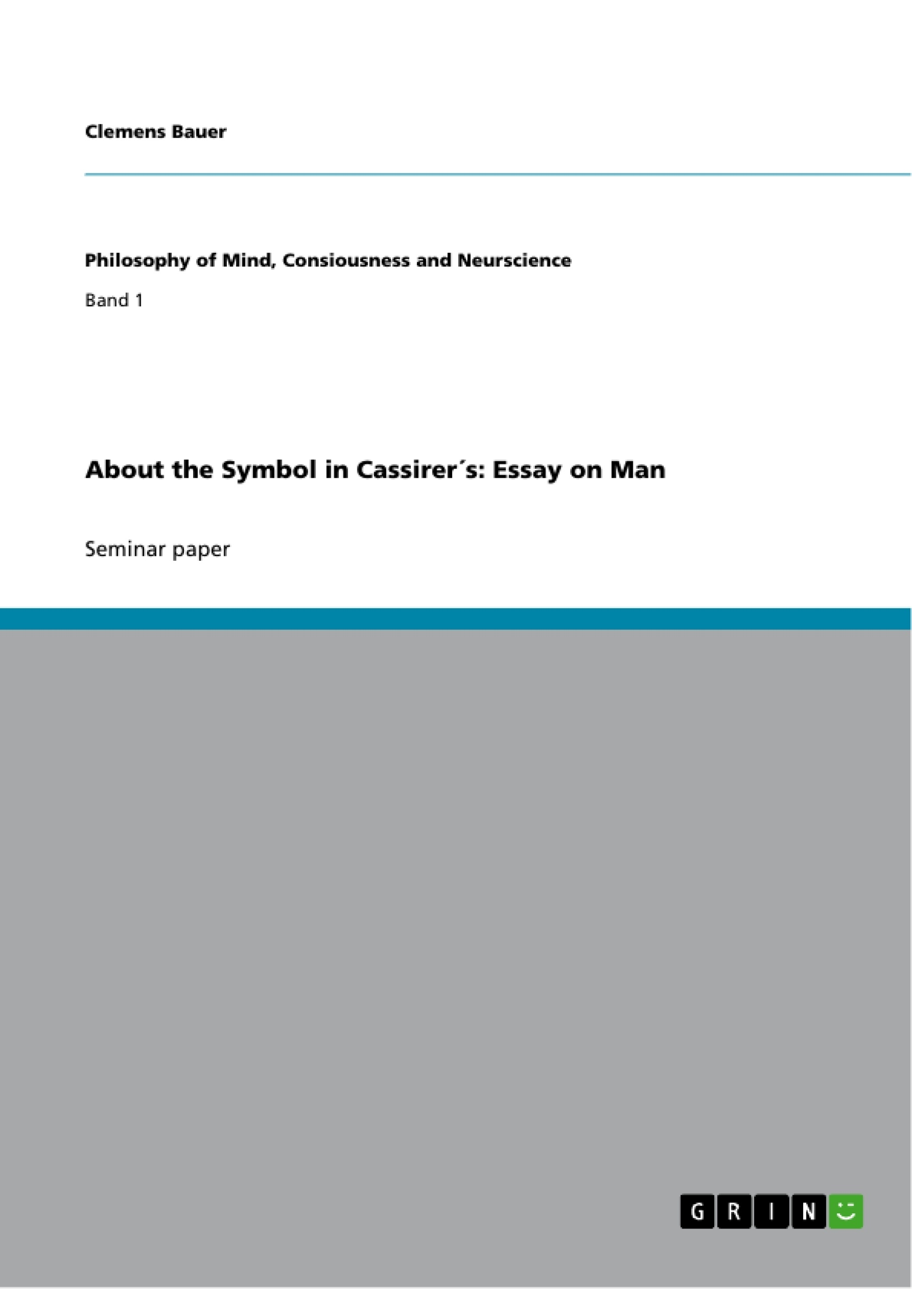 About The Symbol In Cassirers Essay On Man Publish Your Masters