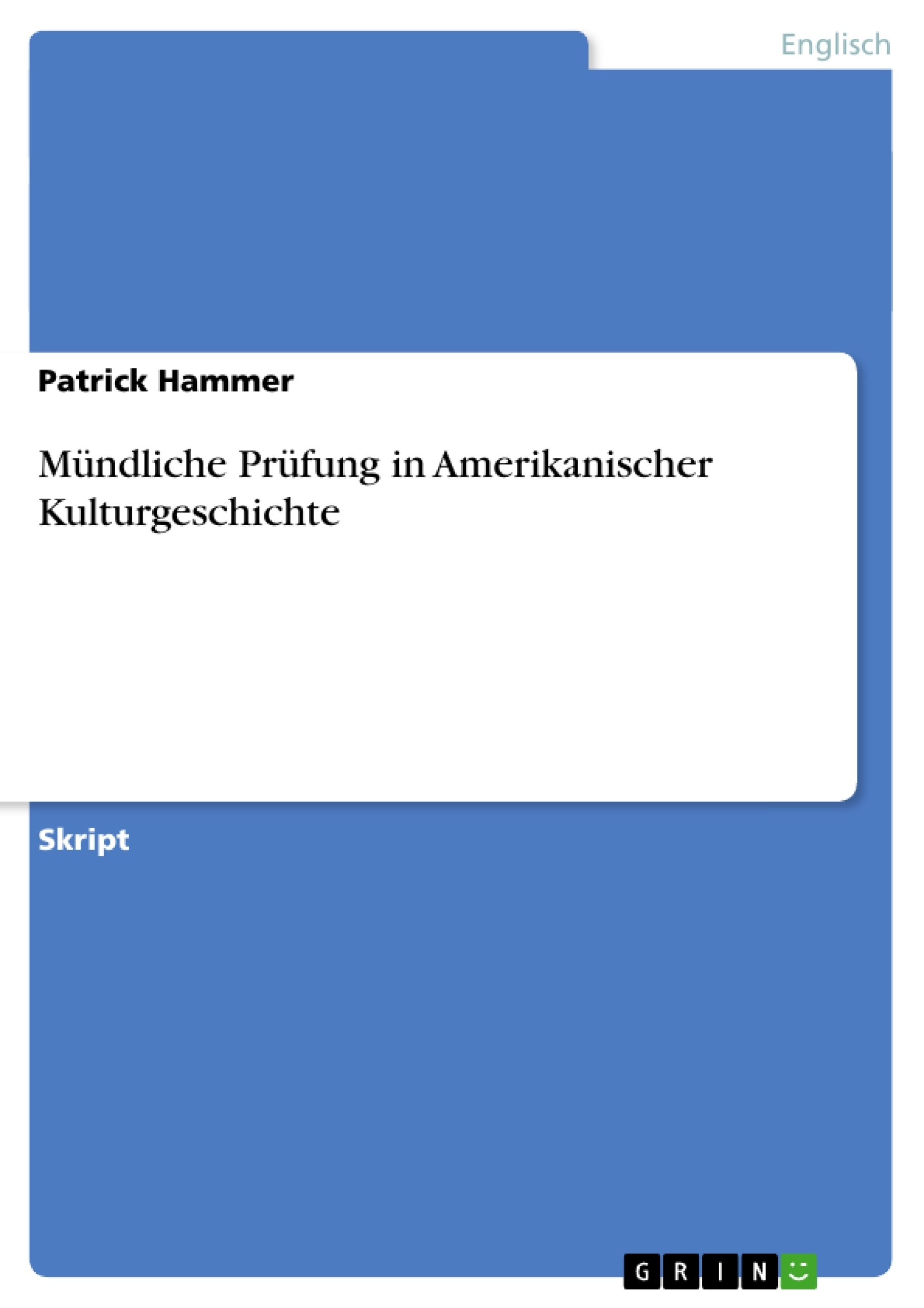 Titel: Mündliche Prüfung in Amerikanischer Kulturgeschichte