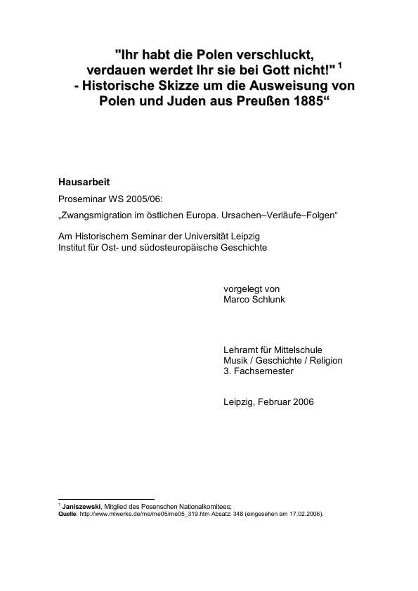 Titel: Ihr habt die Polen verschluckt, verdauen werdet Ihr sie bei Gott nicht!  - Historische Skizze um die Ausweisung von Polen und Juden aus Preußen 1885