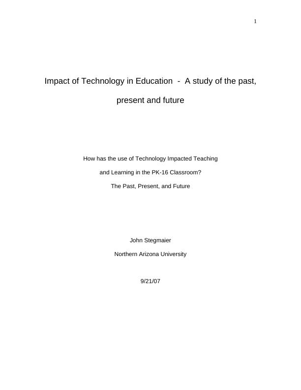 Title: Impact of Technology in Education  -  A study of the past, present and future