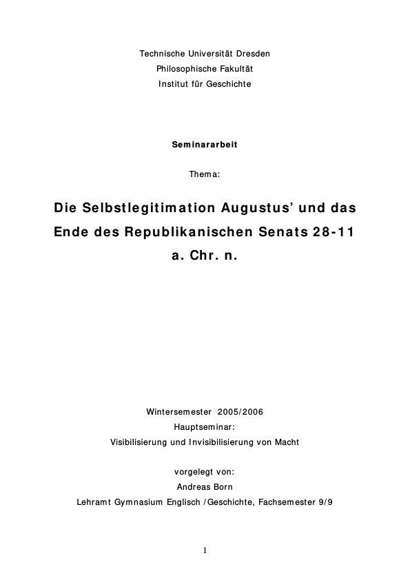 Titel: Die Selbstlegitimation Augustus' und das Ende des Republikanischen  Senats 28-11 a. Chr. n.