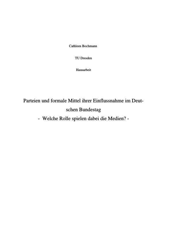 Titel: Parteien und formale Mittel ihrer Einflussnahme im Deutschen Bundestag   -  Welche Rolle spielen dabei die Medien? -