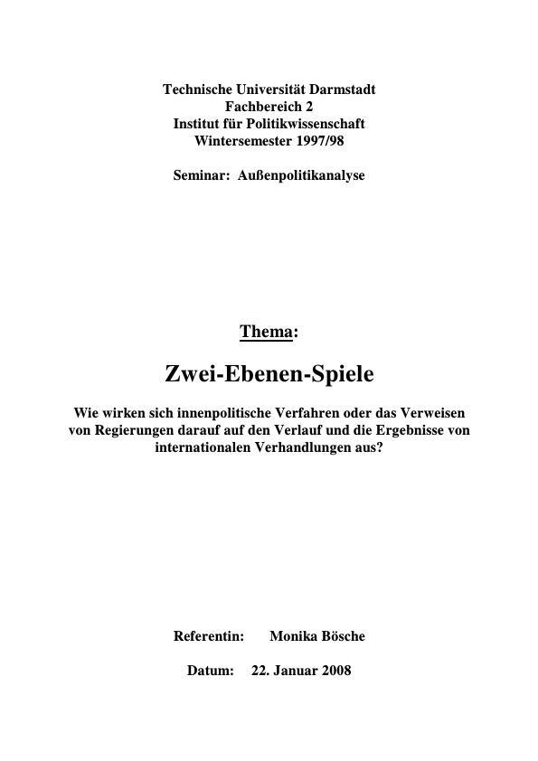 Titel:  Zwei-Ebenen-Spiele  -  Wie wirken sich innenpolitische Verfahren oder das Verweisen von Regierungen darauf auf den Verlauf und die Ergebnisse von internationalen Verhandlungen aus?