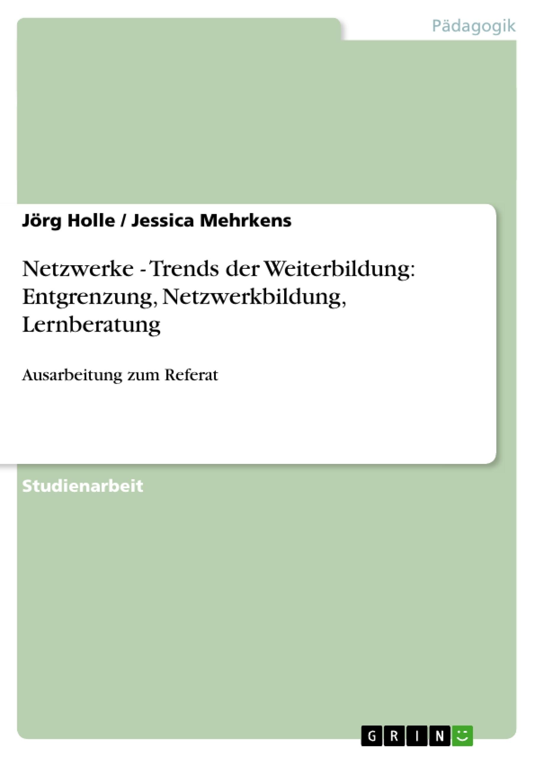 Titel: Netzwerke -  Trends der Weiterbildung: Entgrenzung, Netzwerkbildung, Lernberatung