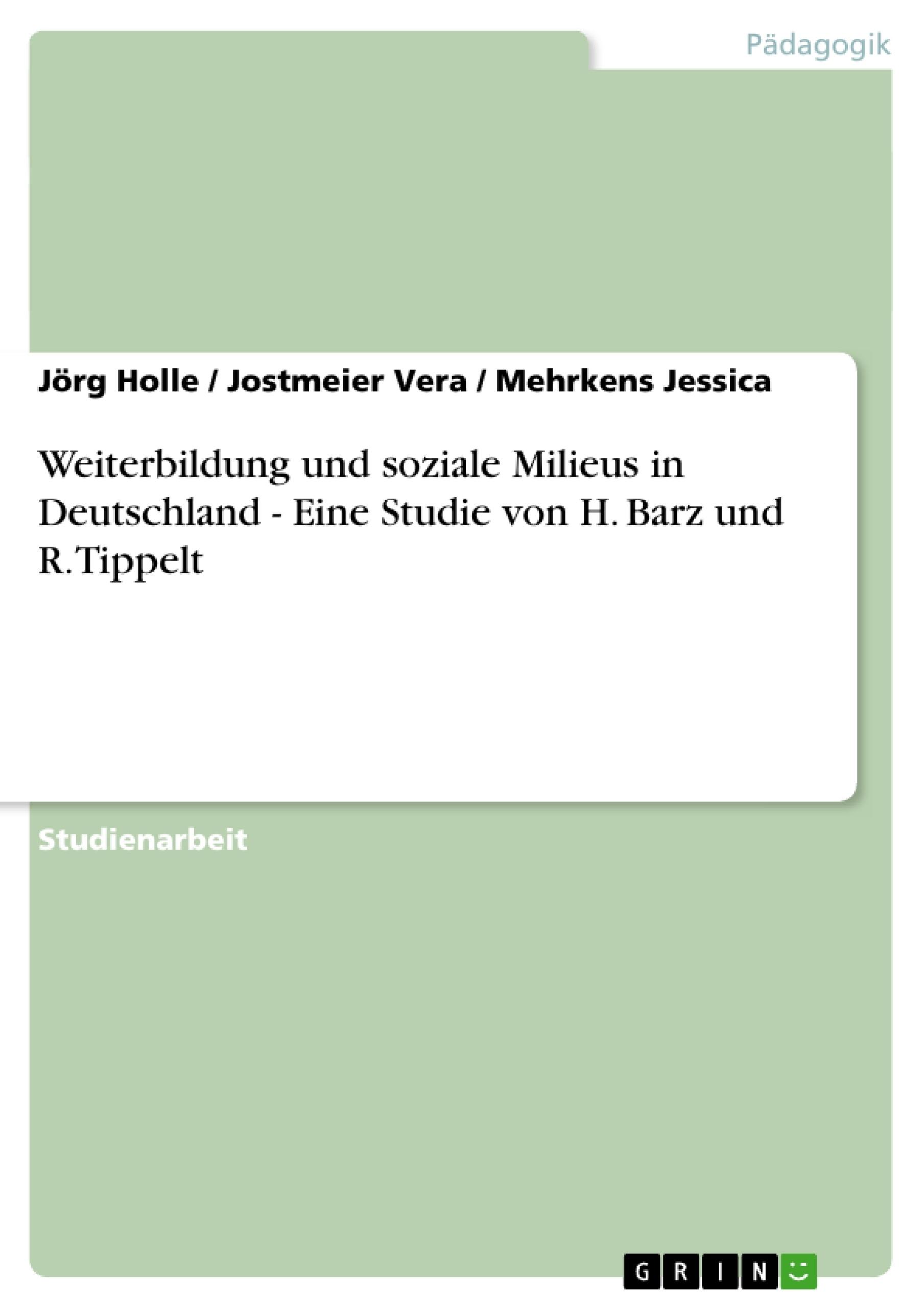 Titel: Weiterbildung und soziale Milieus in Deutschland  -  Eine Studie von H. Barz und R. Tippelt