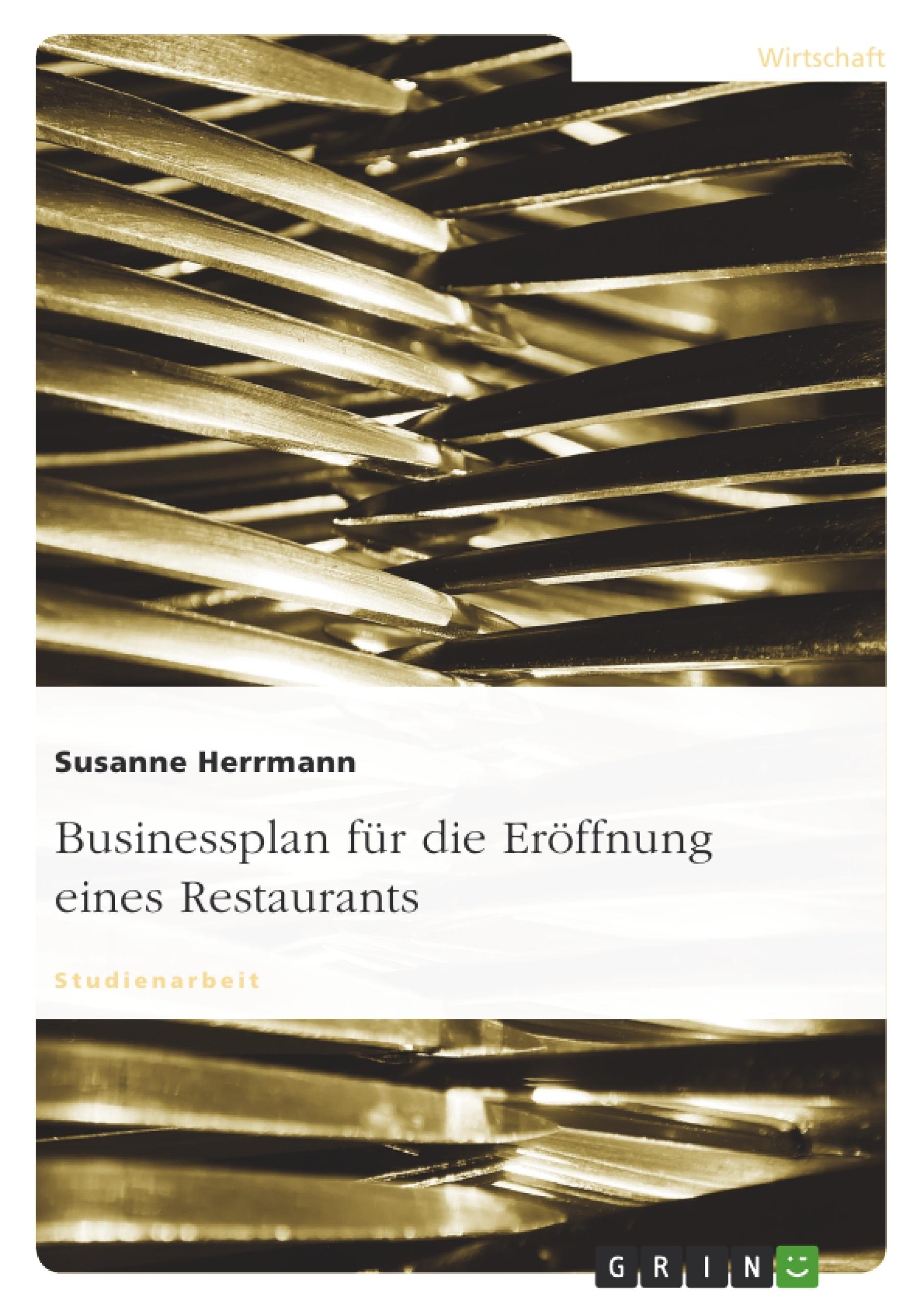 Titel: Businessplan für die Eröffnung eines Restaurants