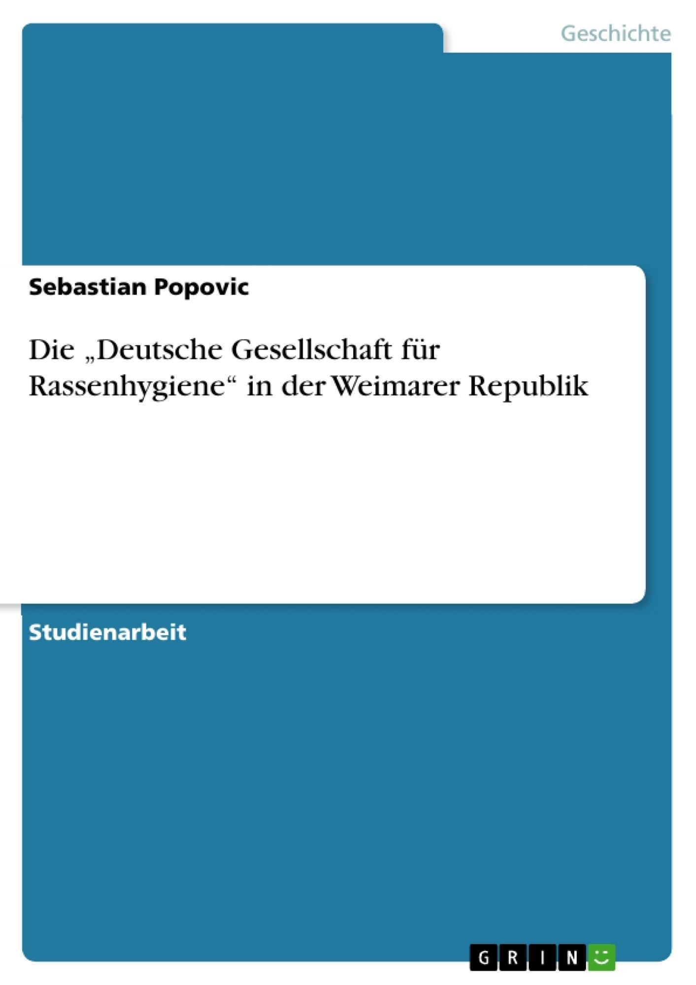"""Titel: Die """"Deutsche Gesellschaft für Rassenhygiene"""" in der Weimarer Republik"""